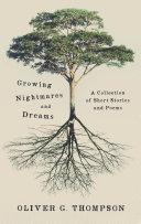 Growing Nightmares and Dreams
