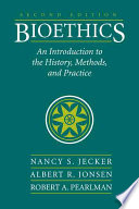 """Bioethics: An Introduction to the History, Methods, and Practice"" by Nancy Ann Silbergeld Jecker, Albert R. Jonsen, Robert A. Pearlman"