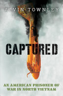 link to Captured : an American prisoner of war in North Vietnam in the TCC library catalog