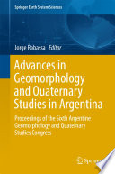 Advances in Geomorphology and Quaternary Studies in Argentina