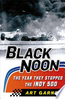 Black Noon  The Year They Stopped the Indy 500 Book PDF