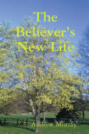 The Believer s New Life