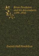 Brian Pendleton and his descendants 1599-1910 Pdf/ePub eBook