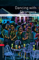 Oxford Bookworms Library: Stage 3: Dancing with Strangers: Stories from Africa