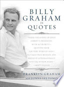 """""""Billy Graham in Quotes"""" by Billy Graham, Franklin Graham, Donna Lee Toney"""