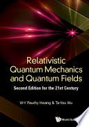 Relativistic Quantum Mechanics and Quantum Fields