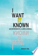 I Want it Known (An Environmental Illness Journal)