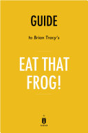 Guide to Brian Tracy's Eat That Frog! by Instaread
