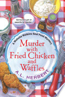 """Murder with Fried Chicken and Waffles"" by A.L. Herbert"