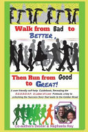 Walk from Bad to Better  Then Run from Good to Great  Book