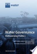 Water Governance: Retheorizing Politics
