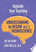"""""""Upgrade Your Teaching: Understanding by Design Meets Neuroscience"""" by Jay McTighe, Judy Willis"""