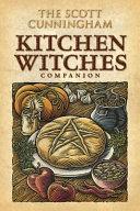 The Scott Cunningham Kitchen Witches Companion