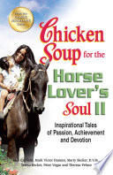 Chicken Soup For The Horse Lover S Soul Ii Book PDF