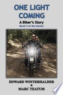 One Light Coming: A Biker's Story