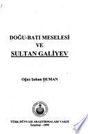 Doğu-Batı meselesi ve Sultan Galiyev