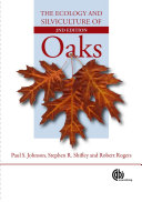 The Ecology and Silviculture of Oaks
