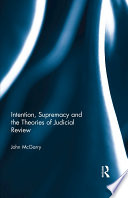 Intention  Supremacy and the Theories of Judicial Review