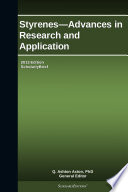 Styrenes   Advances in Research and Application  2013 Edition