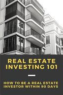 Real Estate Investing 101 Book