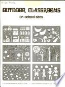 Outdoor Classrooms On School Sites