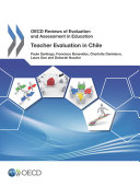 OECD Reviews of Evaluation and Assessment in Education Teacher Evaluation in Chile 2013