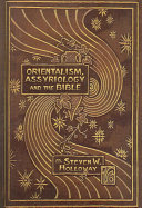 Orientalism, Assyriology and the Bible