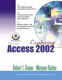 Exploring Microsoft Access 2002 Comprehensive