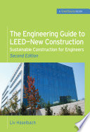 The Engineering Guide to LEED New Construction  Sustainable Construction for Engineers  GreenSource  Book