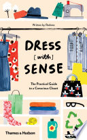 Dress  with  Sense  The Practical Guide to a Conscious Closet