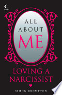 All About Me  Loving a narcissist