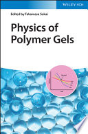 Physics of Polymer Gels Book