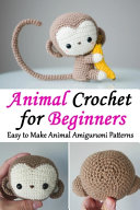 Animal Crochet for Beginners