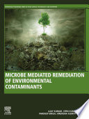 Microbe Mediated Remediation of Environmental Contaminants