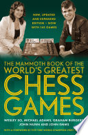 The Mammoth Book of the World s Greatest Chess Games
