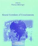 Neural Correlates of Consciousness
