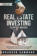 Real Estate Investing   Flipping Houses
