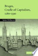 Bruges Cradle Of Capitalism 1280 1390