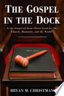 The Gospel in the Dock