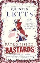 Patronising Bastards