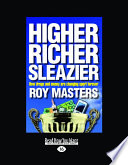 Higher  Richer  Sleazier  How Drugs and Money Are Changing Sport Forever  How Drugs and Money Are Changing Sport Forever  Large Print 16pt  Book
