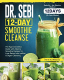 Dr Sebi 12 Day Smoothie Cleanse