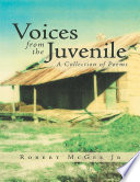 Voices from the Juvenile  A Collection of Poems