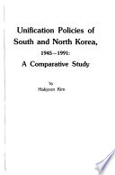 Unification Policies of South and North Korea, 1945-1991
