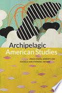 Archipelagic American Studies Book