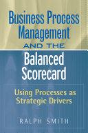 Business Process Management and the Balanced Scorecard