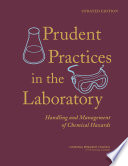 """Prudent Practices in the Laboratory: Handling and Management of Chemical Hazards, Updated Version"" by National Research Council, Division on Earth and Life Studies, Board on Chemical Sciences and Technology, Committee on Prudent Practices in the Laboratory: An Update"