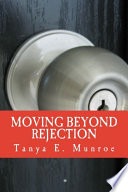MOVING BEYOND REJECTION
