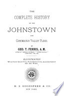The Complete History of the Johnstown and Conemaugh Valley Flood Book PDF