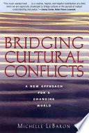 Bridging Cultural Conflicts  : A New Approach for a Changing World